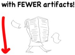 with fewer artifacts